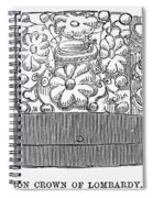 Iron Crown Of Lombardy Spiral Notebook
