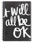 It Will All Be Ok Spiral Notebook