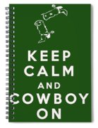 Keep Calm And Cowboy On Spiral Notebook