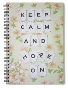 Keep Calm And Hope On Spiral Notebook