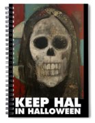 Keep Hal In Halloween Spiral Notebook