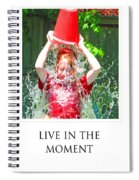 Live In The Moment Spiral Notebook