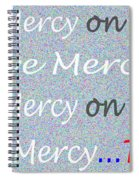 Lord Have Mercy Please Spiral Notebook