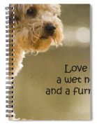 Love Is A Wet Nose And A Furry Hug Spiral Notebook