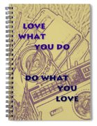 Love What You Do Do What You Love Spiral Notebook