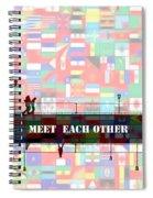 Meet Each Other Spiral Notebook