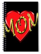 Mom 4 Spiral Notebook