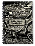 My Other Bike Is A Harley Davidson In Sepia Spiral Notebook