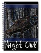 Night Owl Poster - Digital Art Spiral Notebook