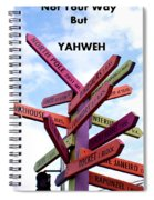 Not Your Way But Yahweh Spiral Notebook
