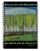 Old Men Plant Trees Proverb Spiral Notebook