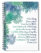 One Thing I Have Asked Spiral Notebook