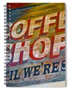 Open 'til We're Shut Spiral Notebook