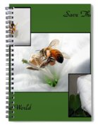 Save The Bees Save The World Spiral Notebook