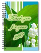 Thank You For The Gift Greeting Card - Lily Of The Valley Spiral Notebook