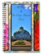 The Buffalo And Erie County Botanical Gardens Triptych Series With Text Spiral Notebook