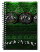 The Keg Room Grand Opening Version 3 Spiral Notebook