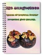 The Mangosteen - Queen Of Tropical Fruits Spiral Notebook