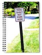 Thou Shalt Not Park Here Spiral Notebook