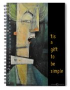 Tis A Gift To Be Simple Poster Spiral Notebook