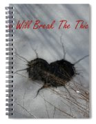 True Love Will Break The Thickest Ice Spiral Notebook