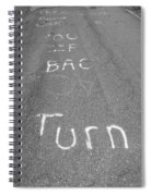 Turn Back Now Spiral Notebook