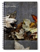 We Must Let Go To Begin Anew... Spiral Notebook