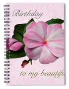 Wife Birthday Greeting Card - Pink Impatiens Blossom Spiral Notebook