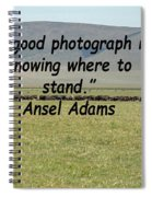 Ansel Adams Quote Spiral Notebook