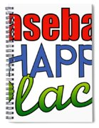 Baseball Is My Happy Place Spiral Notebook