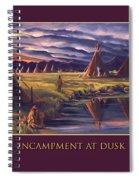 Encampment At Dusk Spiral Notebook