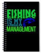 Fishing Is My Anger Management 1 Spiral Notebook