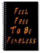 Free To Be Fearless Spiral Notebook