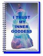 I Trust My Inner Goddess Spiral Notebook