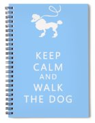 Keep Calm And Walk The Dog Spiral Notebook