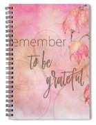 Remember To Be Grateful Spiral Notebook