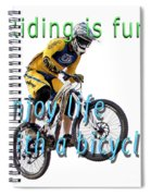 Riding Is Fun. Enjoy Life With A Bicycle  Spiral Notebook