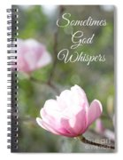 Sometimes God Whispers Spiral Notebook