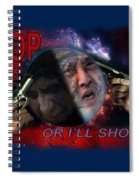 Stop Or I'll Shoot Spiral Notebook