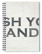 Wash Your Hands Modern Farm Sign- Art By Linda Woods Spiral Notebook