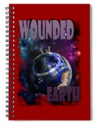Wounded Earth Spiral Notebook