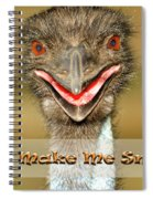 You Make Me Smile Spiral Notebook