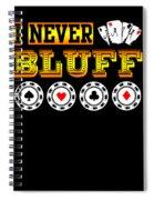 I Never Bluff Poker Player Gambling Gift Spiral Notebook