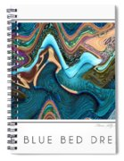 The Blue Bed Dream Spiral Notebook