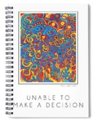 Unable To Make A Decision Spiral Notebook