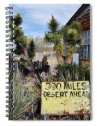 300 Miles Desert Ahead Spiral Notebook