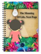 The Meaning Of Life Art Spiral Notebook