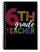 6th Grade Teacher Light For Sixth Grade Teachers Cute Gift Spiral Notebook