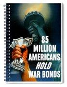 85 Million Americans Hold War Bonds  Spiral Notebook