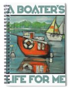 A Boaters Life Poster Spiral Notebook